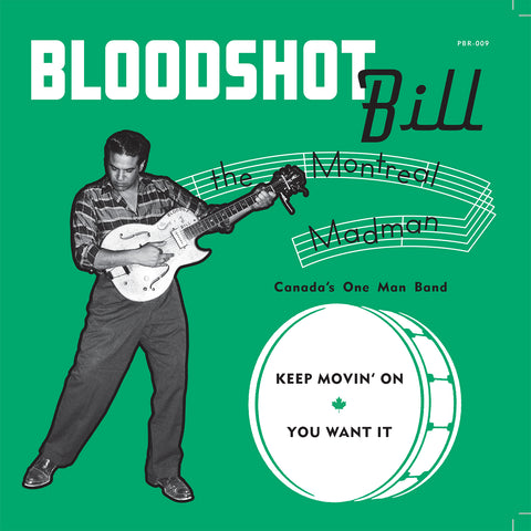 "Bloodshot Bill - Keep Movin' On 7"" -- PRE-ORDER (Estimated ship date November 1, 2018)"