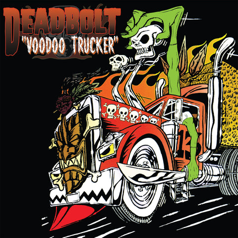 "Deadbolt - Voodoo Trucker 12"" - PRE-ORDER (Estimated Ship Date November 1, 2018)"