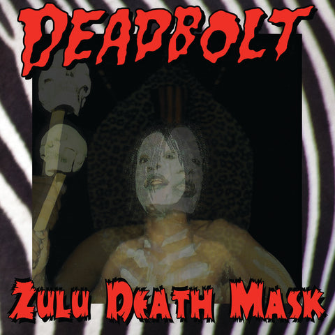Deadbolt - Zulu Death Mask LP ***PRE-ORDER - EXPECTED RELEASE DATE MAY 10, 2019***