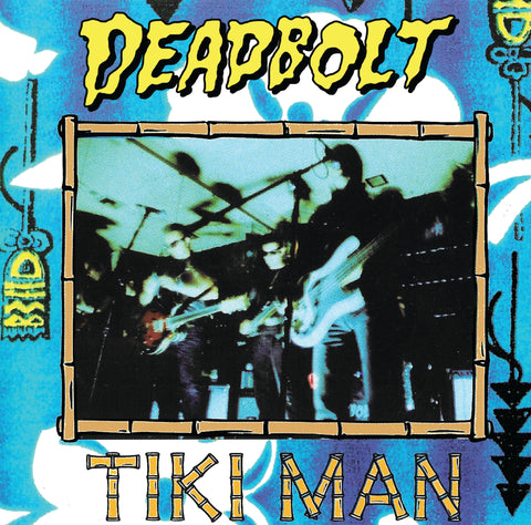 Deadbolt - Tiki Man LP   ***Pre-order with estimated ship date July 15, 2020***