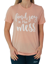 Joy in Mess Tee