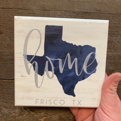 """HOME, FRISCO TX"" SMALL SQUARE WOOD SIGN"