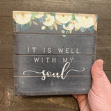 """IT IS WELL WITH MY SOUL"" PETITE PALLET WOOD SIGN"
