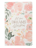LET YOUR DREAMS BLOSSOM NOTEBOOK