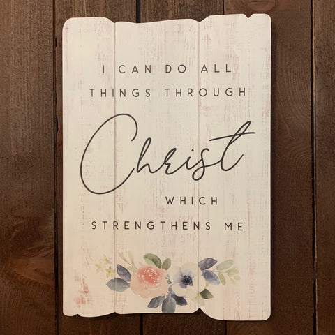 """CHRIST STRENGTHEN"" SPLENDID FENCE WOOD SIGN"