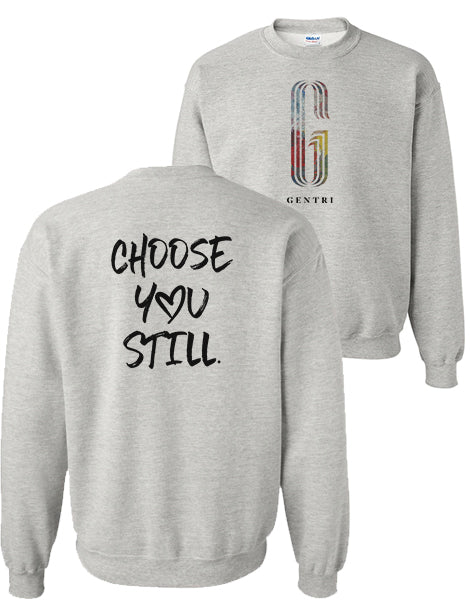GENTRI Choose You Still LIMITED EDITION Crewneck