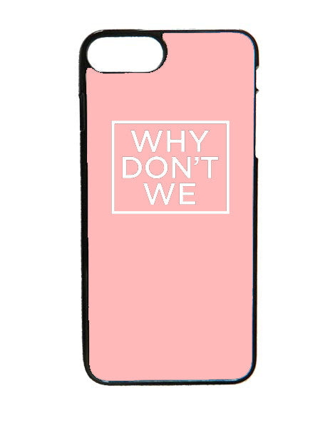 Why Don't We IPhone 7 Plus Case
