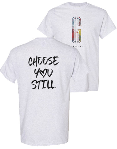 GENTRI Choose You Still LIMITED EDITION Tee