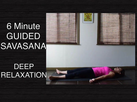 Savasana (6 Minutes) - Guided Meditation for Deep Relaxation