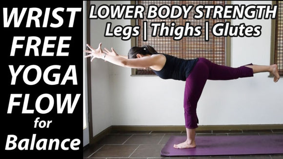 Wrist Free & Hands Free Yoga Flow | Balance & Leg Strength