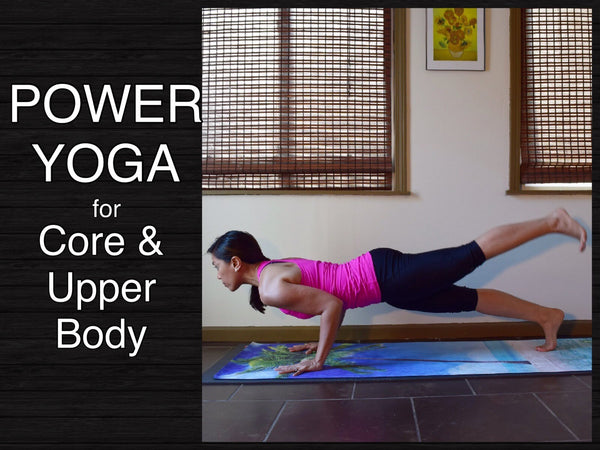 Power Vinyasa Yoga for Core & Upper Body Strength - 30 Minutes