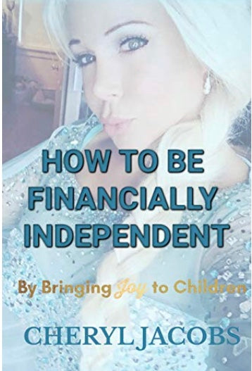 How to Become Financially Independent Bringing Joy to Children