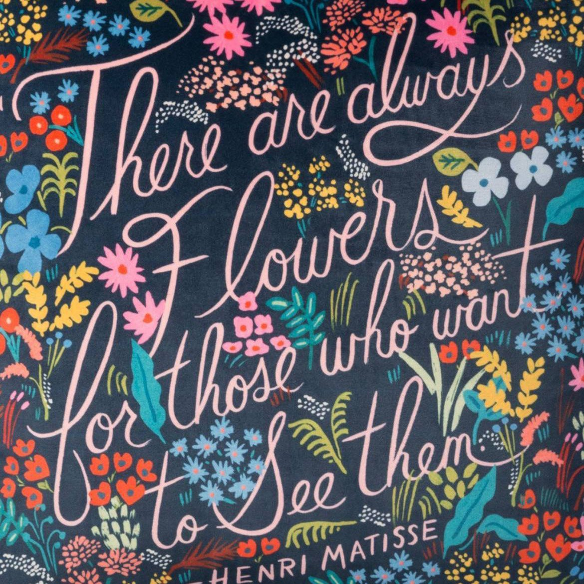 There Are Always Flowers Pillow