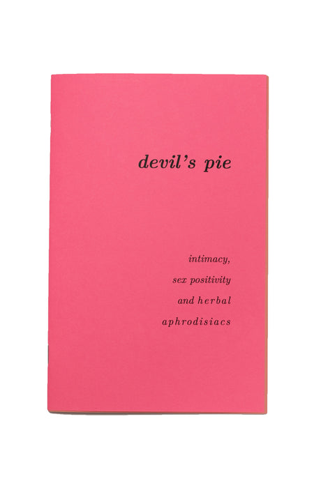 Devil's Pie: Intimacy, Sex Positivity + Herbal Aphrodisiacs