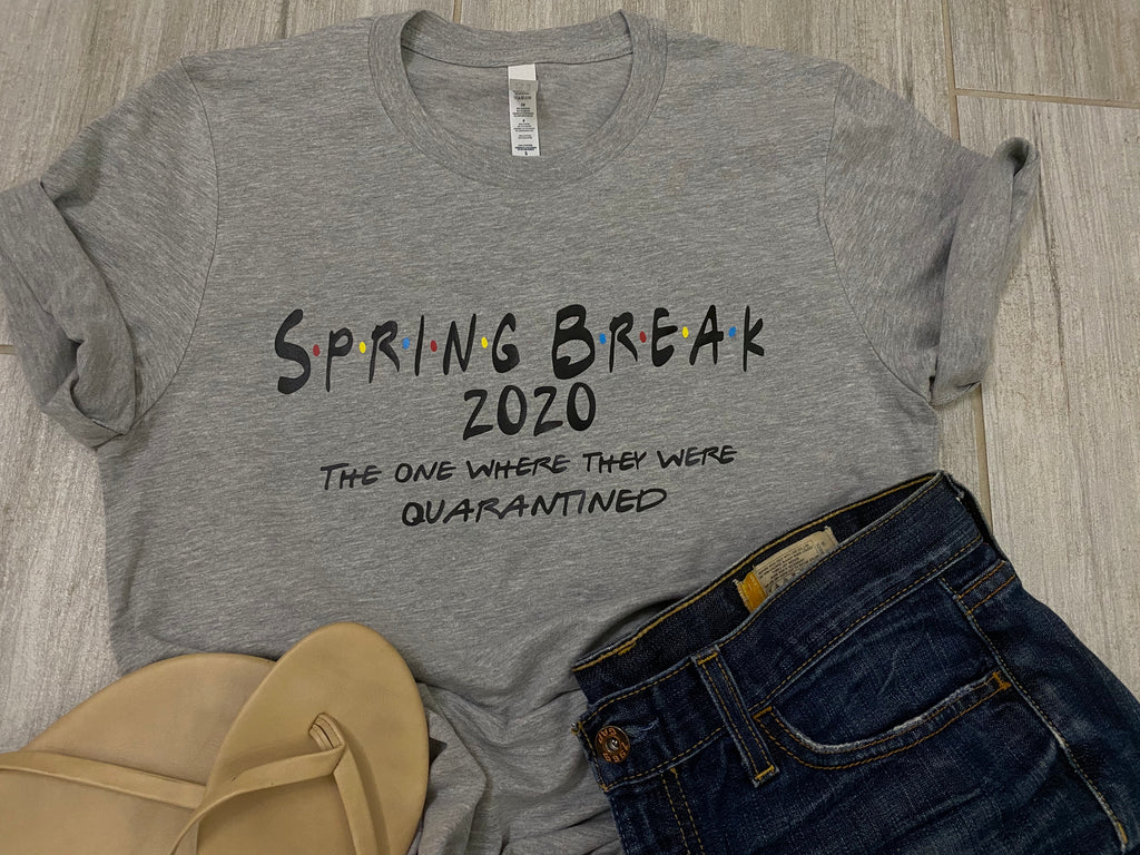 Spring Break quarantine tee
