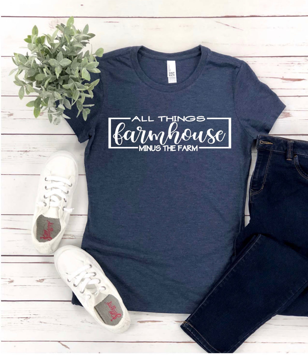 All things Farmhouse (minus the farm) tee