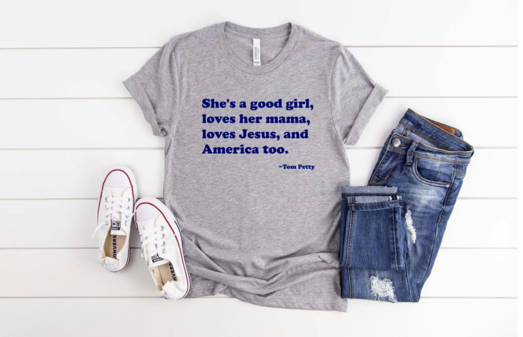She's a good girl 4th of July Tee