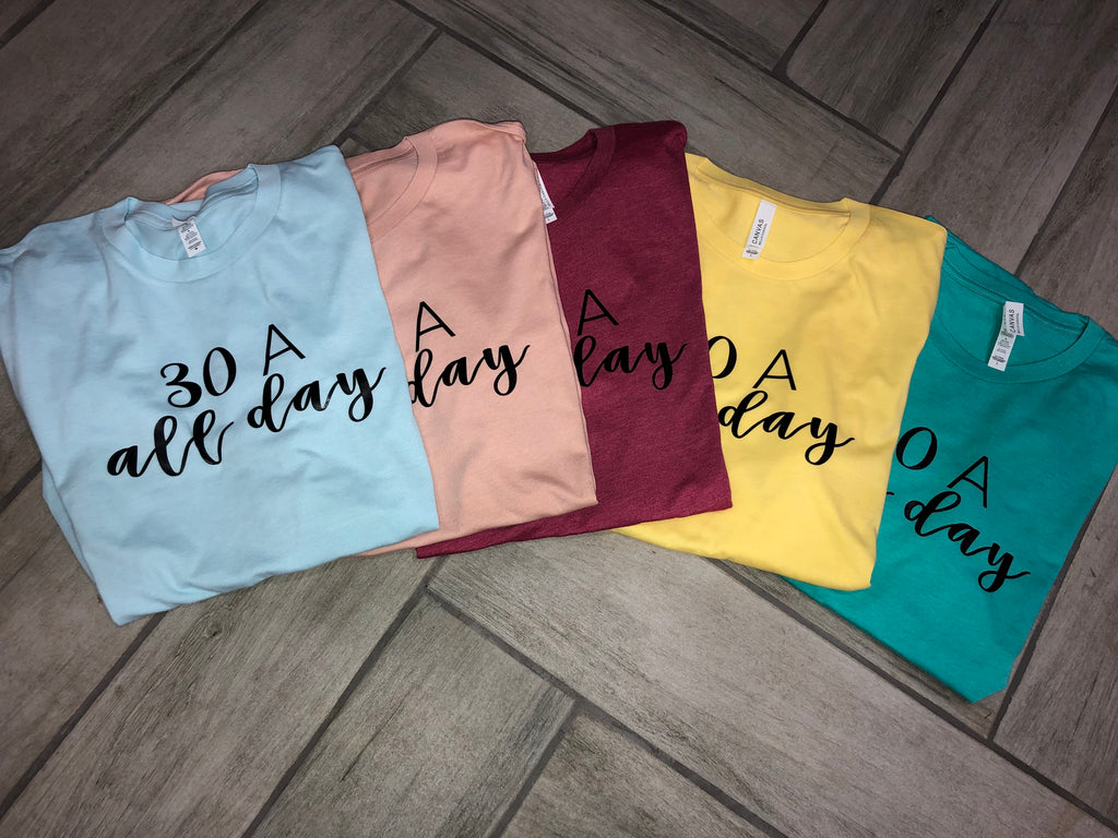 30 A all day tee