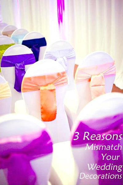 3 Reasons to Mismatch Your Wedding Decorations