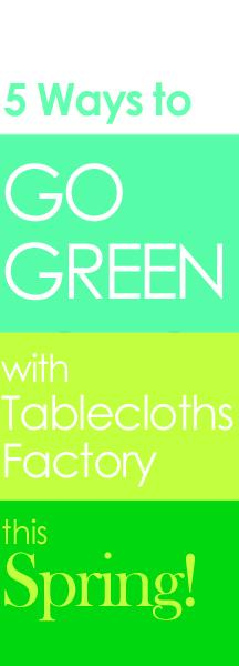 5 Ways to Go Green with TableclothsFactory this Spring!