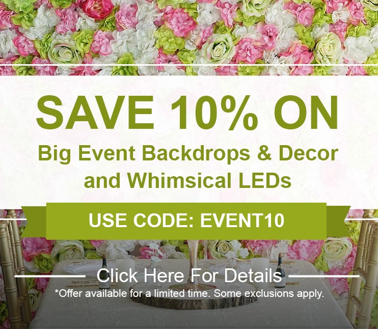 10% Off Big Event Backdrops, Decorations & Whimsical LEDs