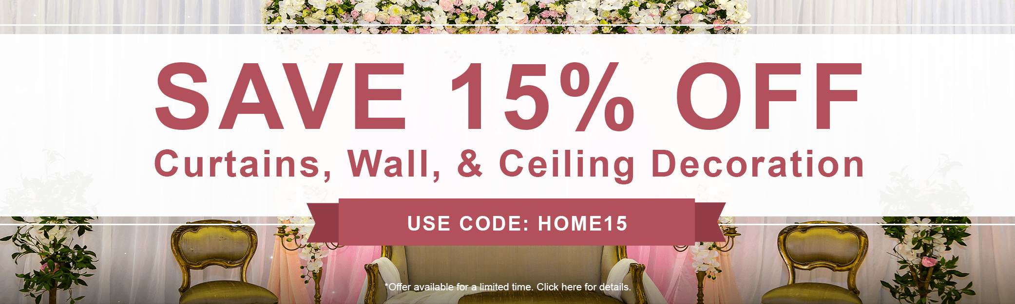 15% off Curtains, Wall & Ceiling Decoration
