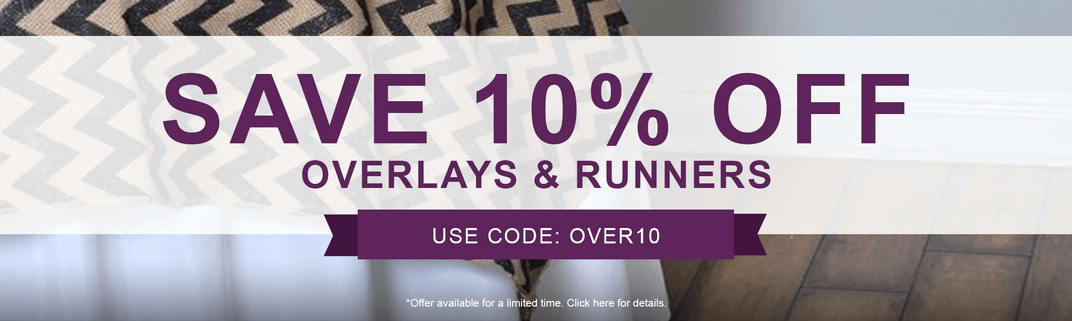 10% off Overlays & Runners