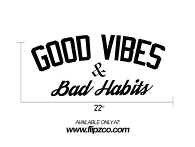 Good Vibes Bad Habits Windshield Banner