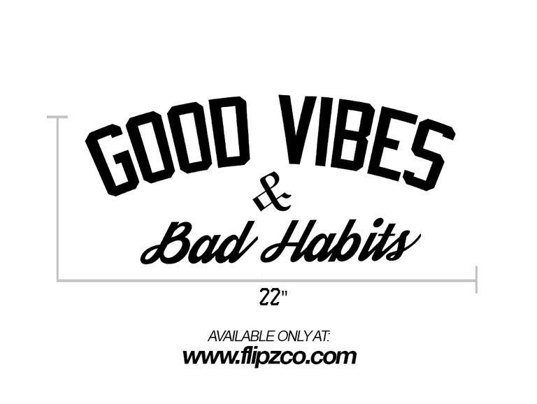 good vibes bad habits windshield banner flipzco