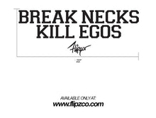 Break Neck Kill Egos Windshield Banner
