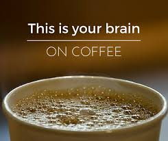 Do you think Coffee is good for your Brain?