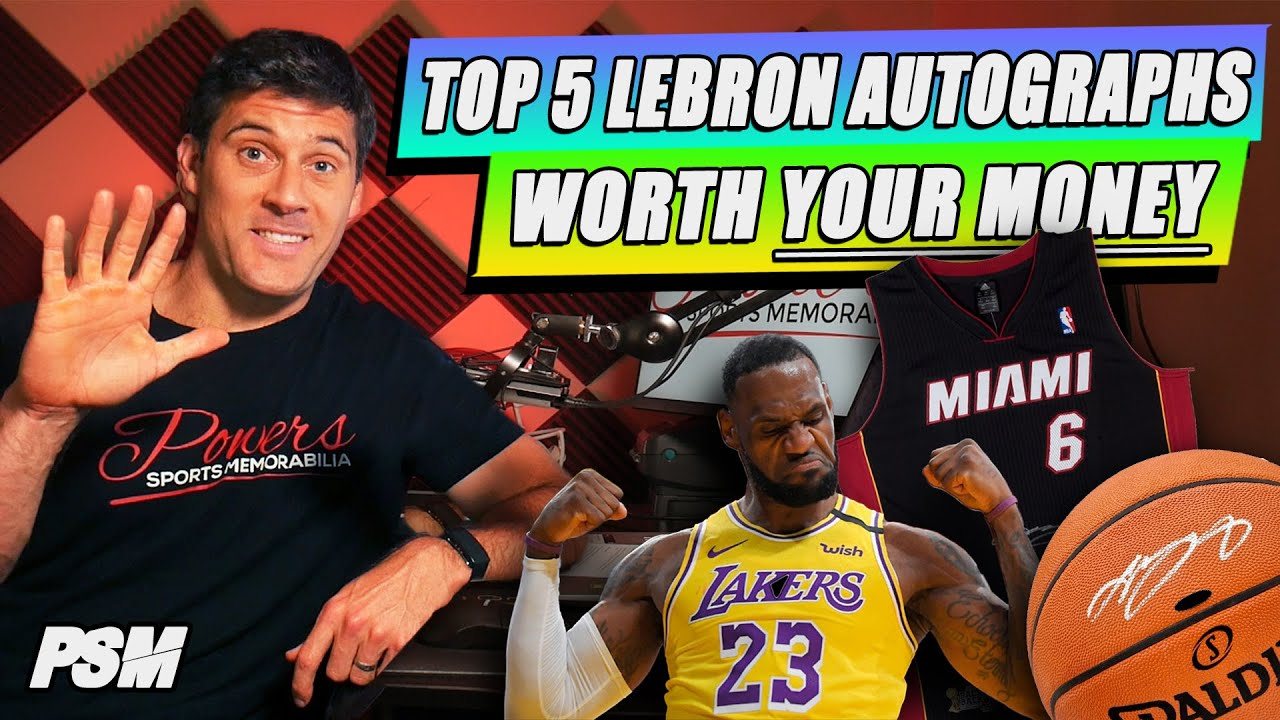 Top 5 LeBron James Autographed Items You MUST Have in Your Collection