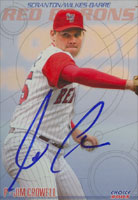 Jim Crowell Scranton/W-B Red Barons - Phillies Affiliate 2003 Choice Autographed Card - Minor League Card. This item comes with a certificate of authenticity from Autograph-Sports. PSM-Powers Sports Memorabilia