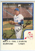 Bruce Dal Canton Richmond Braves - Braves Affiliate 1986 Pro Cards Autographed Card - Minor League Card. This item comes with a certificate of authenticity from Autograph-Sports. PSM-Powers Sports Memorabilia