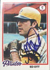 Ed Ott Pittsburgh Pirates 1978 Topps Autographed Card. This item comes with a certificate of authenticity from Autograph-Sports. PSM-Powers Sports Memorabilia