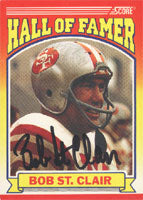 Bob St. Clair San Francisco 49ers 1990 Score Hall of Famer Autographed Card - Hall Of Famer. This item comes with a certificate of authenticity from Autograph-Sports. PSM-Powers Sports Memorabilia