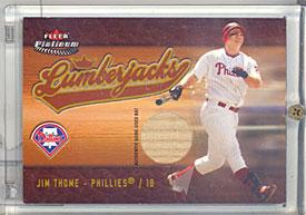 Jim Thome Lumberjacks Card with Piece of Baseball Bat Unsigned PSM-Powers Sports Memorabilia