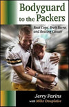 Bodyguard to the Packers - Beat Cops, Brett Favre and Beating Cancer Book by Jerry Parins w/ Mike Dauplaise PSM-Powers Sports Memorabilia
