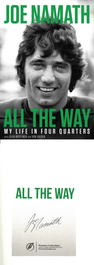 Joe Namath signed All The Way- My Life in Four Quarters Hardback Book (Bookplate Edition) (New York Jets) PSM-Powers Sports Memorabilia