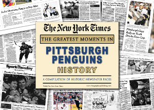 Pittsburgh Penguins Hockey Greatest Moments in History New York Times Historic Newspaper Compilation PSM-Powers Sports Memorabilia