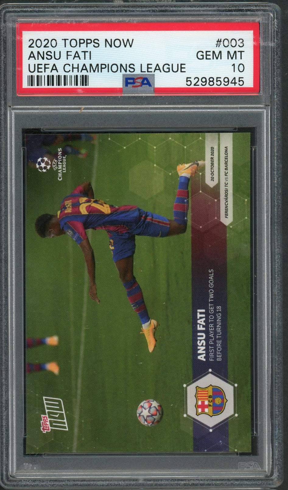 Ansu Fati FC Barcelona 2020 Topps Now UEFA Champions League Soccer Rookie Card RC #003 Graded PSA 10 GEM MINT-Powers Sports Memorabilia