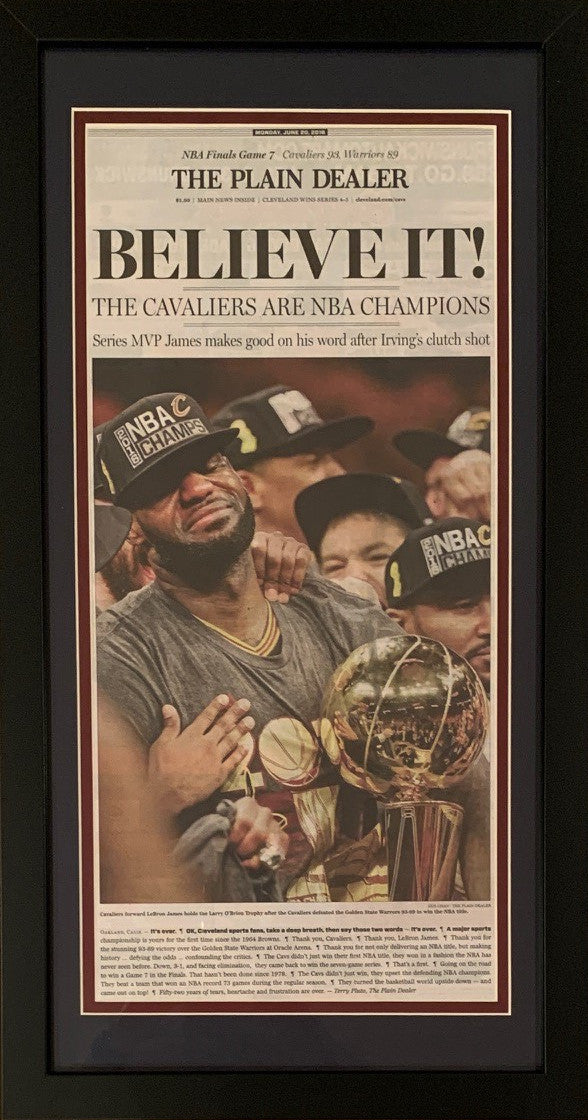Cleveland Cavaliers Cavs Plain Dealer Believe It 2016 NBA Champs Basketball Framed Original Newspaper With LeBron James 6/20/16-Powers Sports Memorabilia