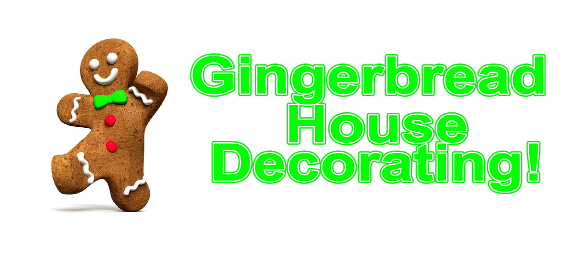 Gingerbread House Decorating Sat. Dec 14th, 1:00-2:00pm