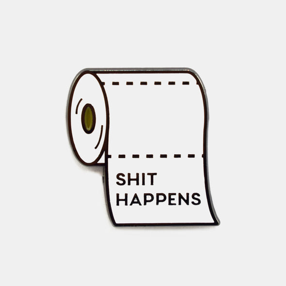 Shit Happens Pin