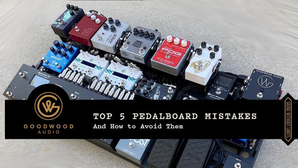 How to avoid common pedalboard mistakes