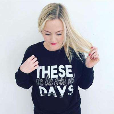 Good Old Days Slogan Adults Sweater