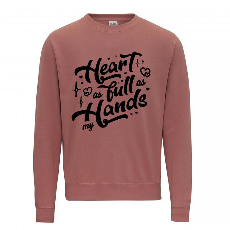 Heart as full as my hands Sweater/ Hoodie