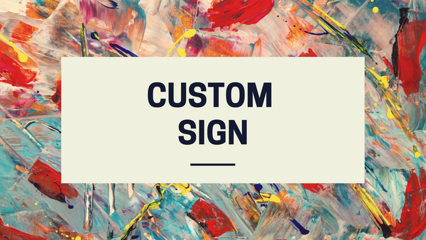Custom Sign Kits or Finished Projects