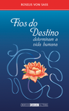 Fios do Destino Determinam a Vida Humana