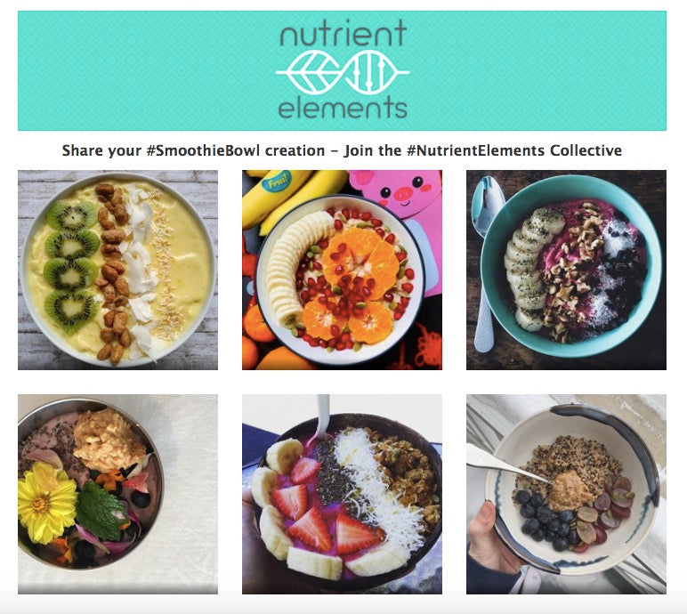 Share your #SmoothieBowl creation - Join the #NutrientElements Collective